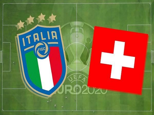 Nhận định, soi kèo Italia vs Thụy Sĩ, 02h00 ngày 17/06/2021