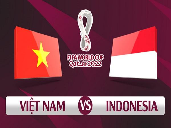 Nhận định, soi kèo Việt Nam vs Indonesia, 23h45 ngày 7/6